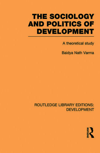 The Sociology and Politics of Development A Theoretical Study book cover