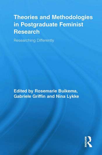 Theories and Methodologies in Postgraduate Feminist Research Researching Differently book cover
