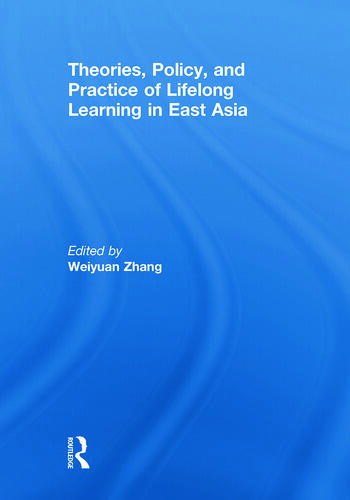 Theories, Policy, and Practice of Lifelong Learning in East Asia book cover