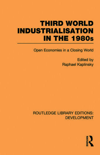 Third World Industrialization in the 1980s Open Economies in a Closing World book cover