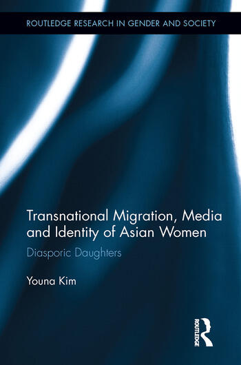 Transnational Migration, Media and Identity of Asian Women Diasporic Daughters book cover
