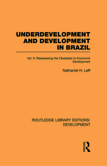 Underdevelopment and Development in Brazil: Volume II Reassessing the Obstacles to Economic Development book cover