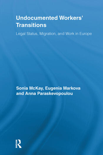 Undocumented Workers' Transitions Legal Status, Migration, and Work in Europe book cover