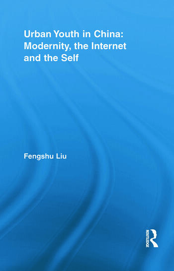 Urban Youth in China: Modernity, the Internet and the Self book cover