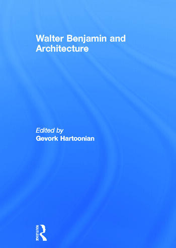 Walter Benjamin and Architecture book cover