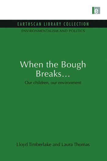 When the Bough Breaks... Our children, our environment book cover