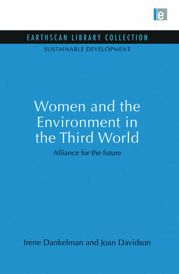 Women and the Environment in the Third World Alliance for the future book cover