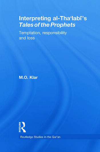 Interpreting al-Tha'labi's Tales of the Prophets Temptation, Responsibility and Loss book cover