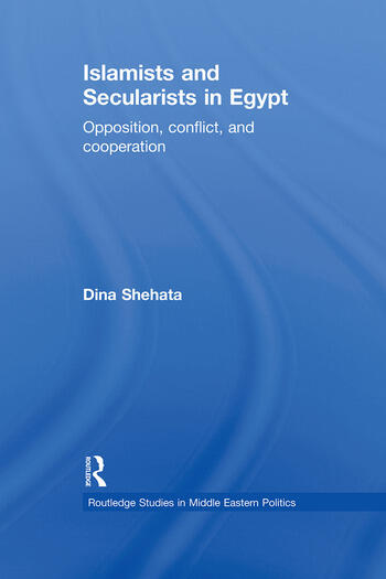 Islamists and Secularists in Egypt Opposition, Conflict & Cooperation book cover
