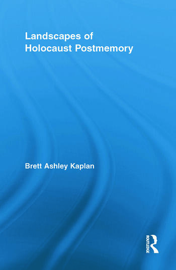 Landscapes of Holocaust Postmemory book cover