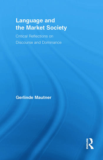 Language and the Market Society Critical Reflections on Discourse and Dominance book cover