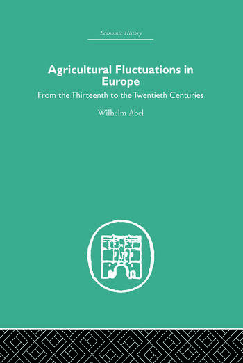 Agricultural Fluctuations in Europe From the Thirteenth to twentieth centuries book cover