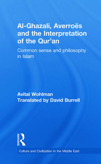 Al-Ghazali, Averroes and the Interpretation of the Qur'an Common Sense and Philosophy in Islam book cover
