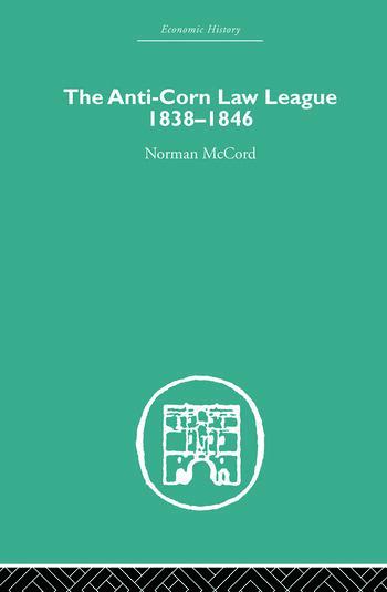 The Anti-Corn Law League 1838-1846 book cover
