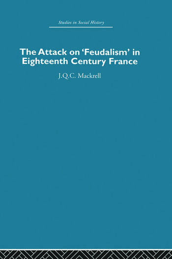 The Attack on Feudalism in Eighteenth-Century France book cover