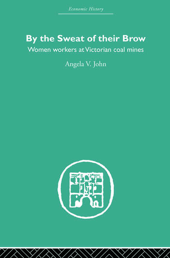 By the Sweat of Their Brow Women workers at Victorian Coal Mines book cover
