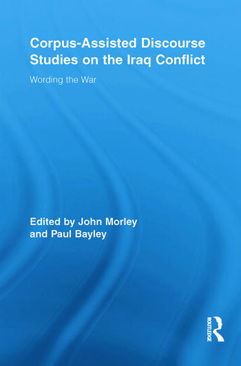 Corpus-Assisted Discourse Studies on the Iraq Conflict Wording the War book cover