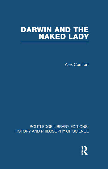 Darwin and the Naked Lady Discursive Essays on Biology and Art book cover