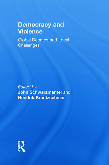 Democracy and Violence Global Debates and Local Challenges book cover