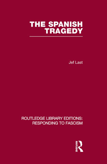 The Spanish Tragedy (RLE Responding to Fascism) book cover