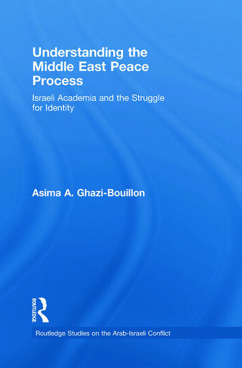 Understanding the Middle East Peace Process Israeli Academia and the Struggle for Identity book cover