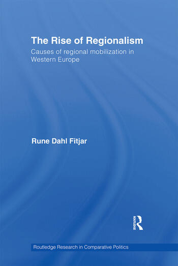 The Rise of Regionalism Causes of Regional Mobilization in Western Europe book cover