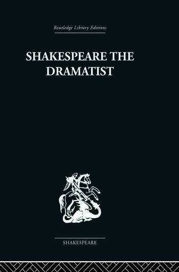 Shakespeare the Dramatist And other papers book cover