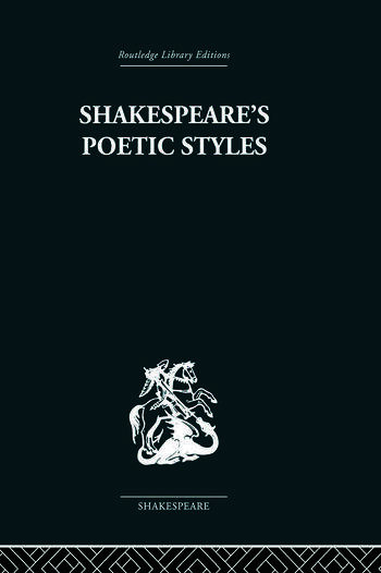 Shakespeare's Poetic Styles Verse into Drama book cover