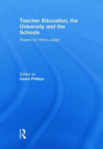 Teacher Education, the University and the Schools Papers for Harry Judge book cover
