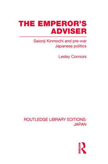 The Emperor's Adviser Saionji Kinmochi and Pre-War Japanese Politics book cover