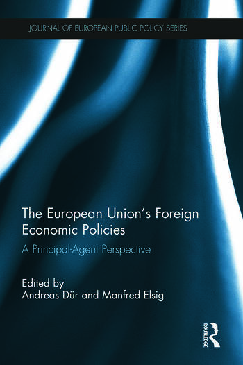 The European Union's Foreign Economic Policies A Principal-Agent Perspective book cover
