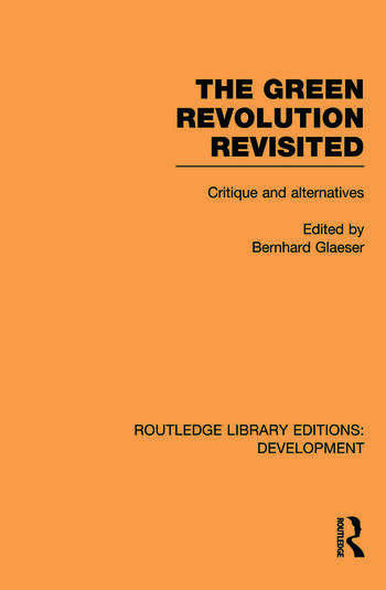 The Green Revolution Revisited Critique and Alternatives book cover