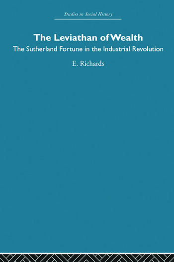 The Leviathan of Wealth The Sutherland fortune in the industrial revolution book cover