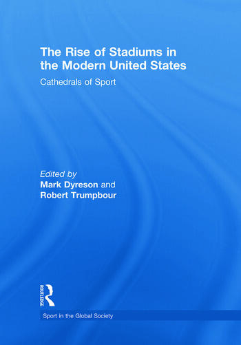The Rise of Stadiums in the Modern United States Cathedrals of Sport book cover