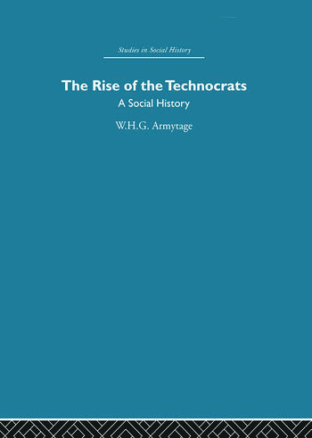 The Rise of the Technocrats A Social History book cover