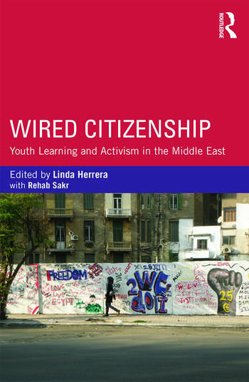 Wired Citizenship Youth Learning and Activism in the Middle East book cover