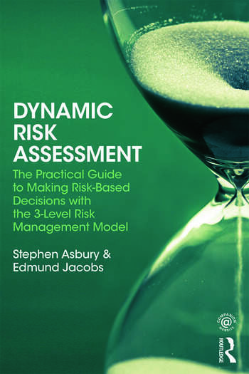 Dynamic Risk Assessment The Practical Guide to Making Risk-Based Decisions with the 3-Level Risk Management Model book cover