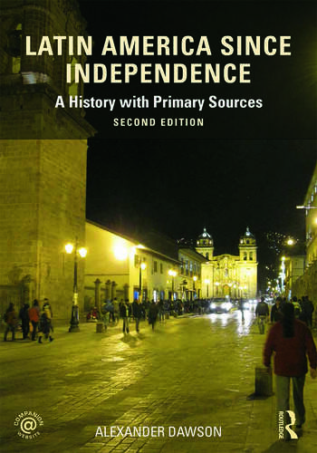Latin America since Independence A History with Primary Sources book cover