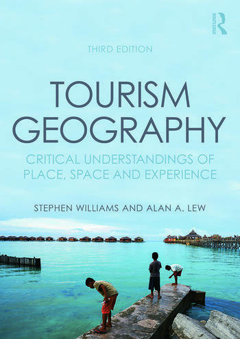 Tourism Geography Critical Understandings of Place, Space and Experience book cover