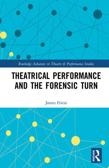 Theatrical Performance and the Forensic Turn book cover