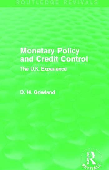 Monetary Policy and Credit Control (Routledge Revivals) The UK Experience book cover