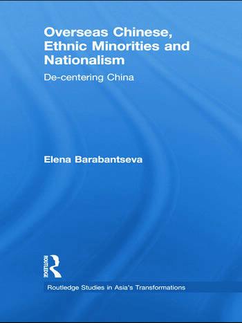 Overseas Chinese, Ethnic Minorities and Nationalism De-Centering China book cover