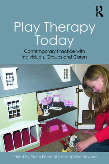 Play Therapy Today Contemporary Practice with Individuals, Groups and Carers book cover