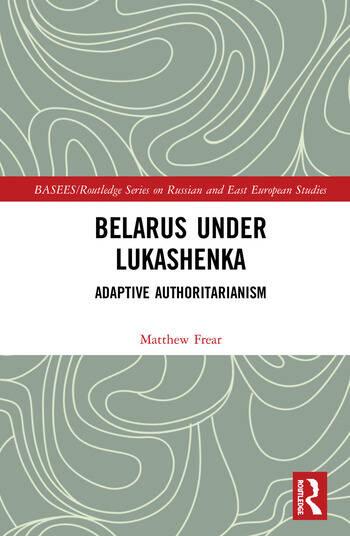 Belarus under Lukashenka Adaptive Authoritarianism book cover