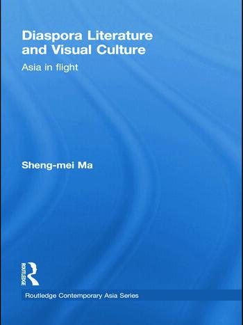Diaspora Literature and Visual Culture Asia in Flight book cover