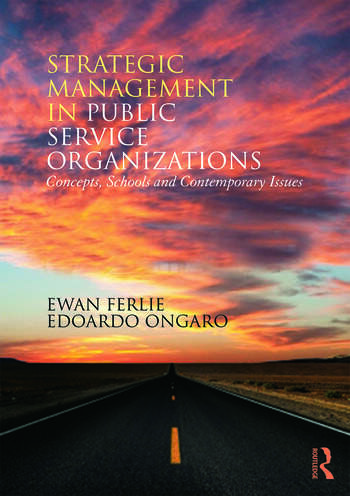 Strategic Management in Public Services Organizations Concepts, Schools and Contemporary Issues book cover