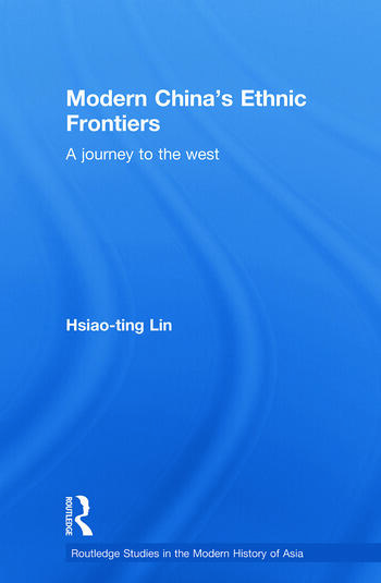Modern China's Ethnic Frontiers A Journey to the West book cover