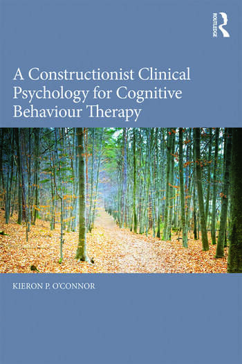 A Constructionist Clinical Psychology for Cognitive Behaviour Therapy book cover