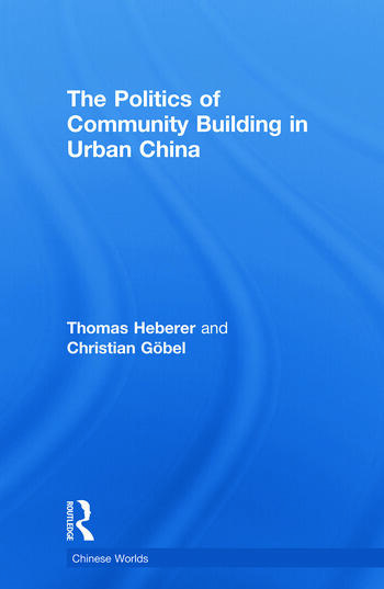 The Politics of Community Building in Urban China book cover