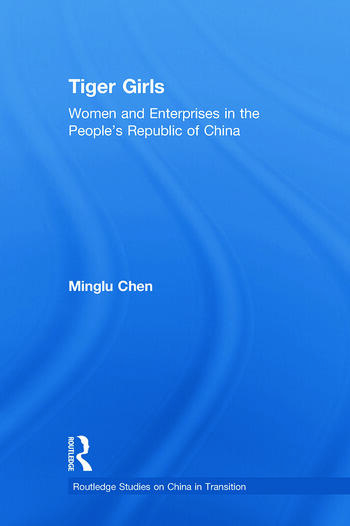 Tiger Girls Women and Enterprise in the People's Republic of China book cover